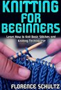 Knitting for Beginners. Learn How to Knit Basic Stitches and Knitting Techniques