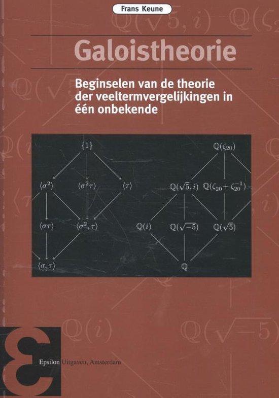 Epsilon uitgaven 79 - Galoistheorie - Frans Keune |