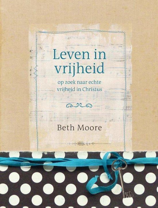 Leven in vrijheid - Beth Moore |