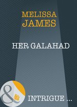 Her Galahad (Mills & Boon Intrigue)