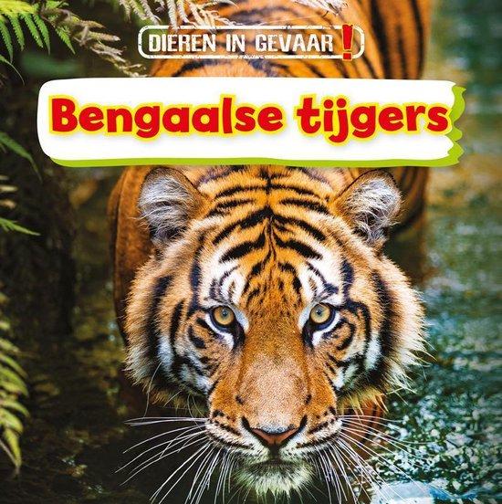 Boek cover Dieren in gevaar!  -   Bengaalse tijgers van Nancy Dickmann (Hardcover)