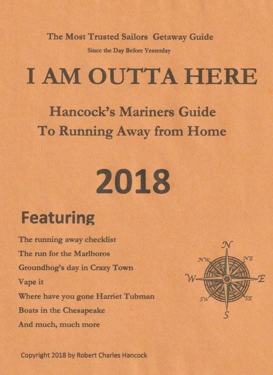 I Am Outta Here The Hancock Mariners Guide to Running Away from Home
