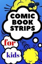 comic book strips for kids: Create Your Own Comic Book Strip, Variety of Templates For Comic Book Drawing, Comic Book With Lots of Templates (comi