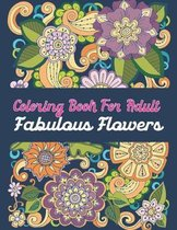 Coloring Book For Adult Fabulous Flowers
