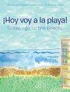 ¡Hoy Voy a La Playa!