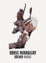 Boek cover Boris Mikhailov: Bucher Books van Oksana Bulgakowa