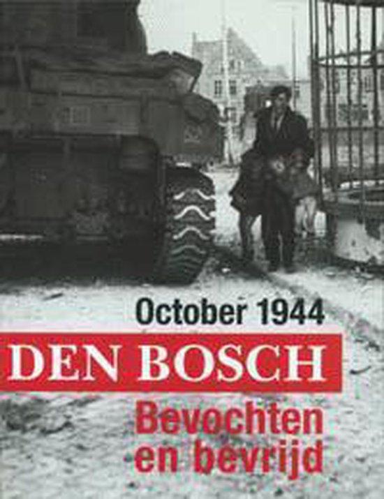 October 1944 Den Bosch Bevochten en bevrijd