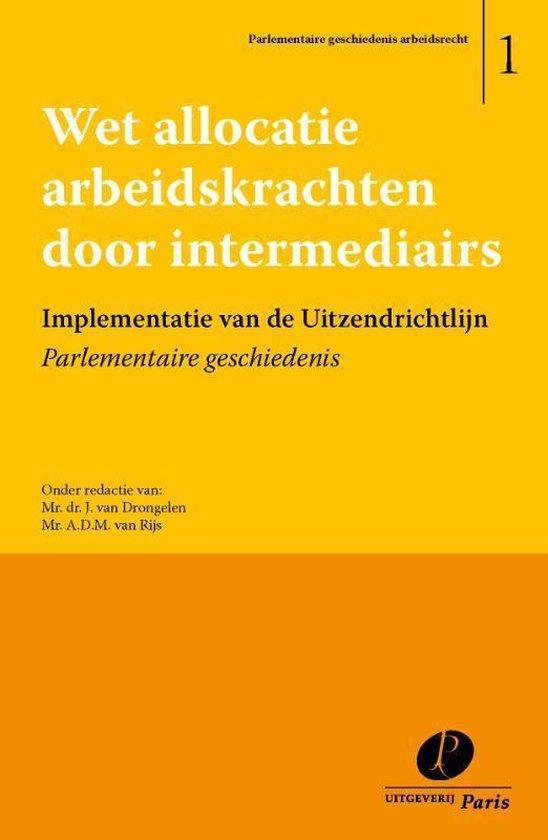 Parlementaire geschiedenis arbeidsrecht 1 - Wet allocatie arbeidskrachten door intermediairs - none |