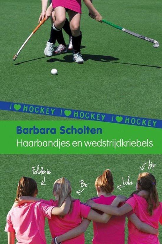 I Love Hockey 4: Haarbandjes en wedstrijdkriebels - Barbara Scholten | Readingchampions.org.uk