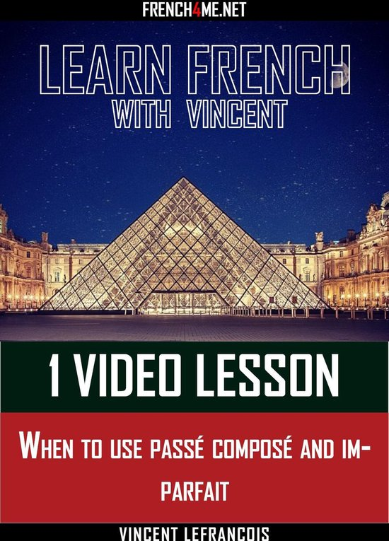 Learn French with Vincent - 1 video lesson - When to use passé composé and imparfait