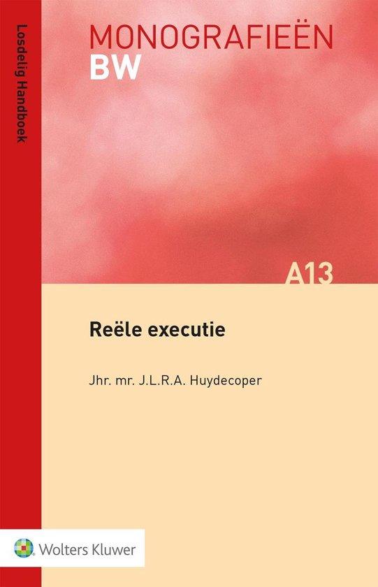 Monografieen BW 13 - Reële executie - J.L.R.A. Hudecoper  