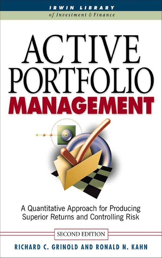Boek cover Active Portfolio Management: A Quantitative Approach for Producing Superior Returns and Selecting Superior Returns and Controlling Risk van Richard C. Grinold (Onbekend)
