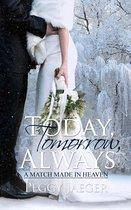 Today, Tomorrow, Always