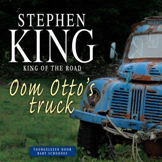 King of the Road - Oom Otto's truck - Stephen King |