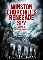 Winston Churchill's Renegade Spy