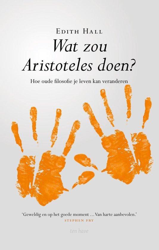 Boek cover Wat zou Aristoteles doen? van Edith Hall (Paperback)
