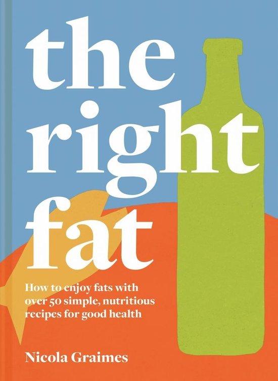 Boek cover The Right Fat van Nicola Graimes (Hardcover)