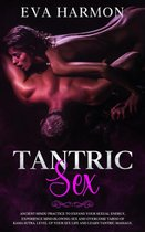 Tantric Sex Ancient Hindu Practice to Expand Your Sexual Energy, Experience Mind-Blowing Sex and Overcome Taboo of Kama Sutra. Level up Your Sex Life and Learn Tantric Massage.