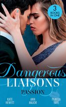Omslag Dangerous Liaisons: Passion: Moretti's Marriage Command / A Scandal So Sweet / Seduced by the Playboy