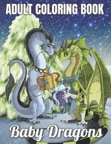 Baby Dragons An Adult Coloring Book