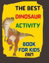 The Best Dinosaur Activity Book For Kids 2021