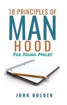 18 Principles of Manhood for Young Males