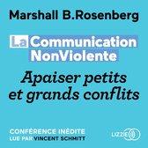 La Communication NonViolente : Apaiser petits et grands conflits