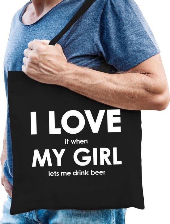 I love it when my girl lets me drink beer katoenen tas - bier drinken hobby tasje/ boodschappentas heren - Cadeau bier liefhebber
