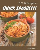 50 Quick Spaghetti Recipes
