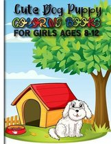 Cute Dog Puppy Coloring Books For Girls Ages 8-12