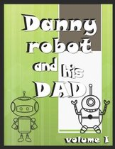 Danny robot and his dad