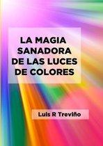 La Magia Sanadora de Las Luces de Colores