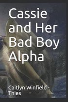 Cassie and Her Bad Boy Alpha