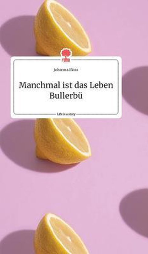 Manchmal ist das Leben Bullerbu. Life is a Story - story.one