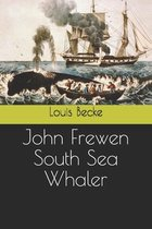 John Frewen South Sea Whaler