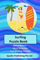 Surfing Puzzle Book (Word Search, Word Scramble and Missing Vowels)