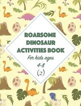 Roarsome Dinosaur Activities Book for Kids Ages 4-8 (2)