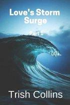 Love's Storm Surge Part 1