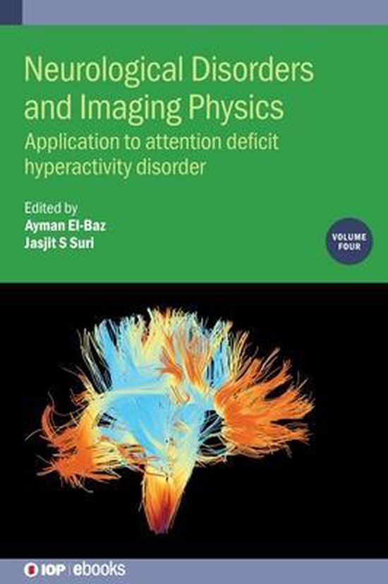 Neurological Disorders and Imaging Physics, Volume 4