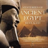 Mysteries of Ancient Egypt Revealed - Children's Book on Egypt Grade 4 - Children's Ancient History