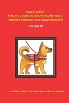 What Is Crps? a Helpful Guide to Teach Children about Complex Regional Pain Syndrome (Crps)