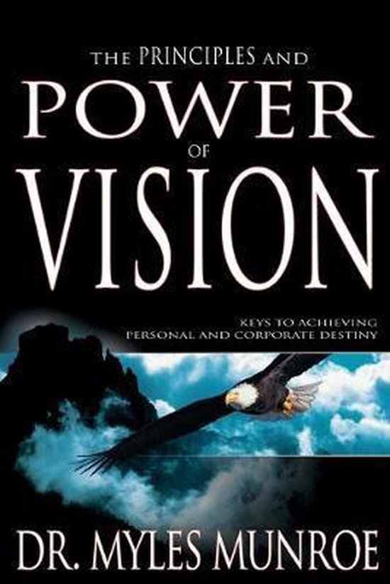 Boek cover The Principles and Power of Vision van Dr Myles Munroe (Paperback)