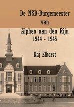 De NSB-Burgemeester van Alphen aan den Rijn