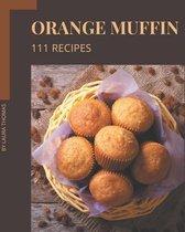 111 Orange Muffin Recipes