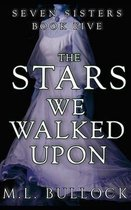 The Stars We Walked Upon