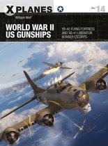 Boek cover World War II US Gunships van Dr William Wolf
