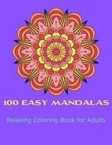 100 Easy Mandalas Relaxing Coloring Book for Adults