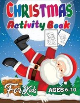Christmas Activity Book for Kids Ages 6-10: A Happy Christmas Activity Book for Toddlers (Christmas Activity Book for children) (Vol 3)