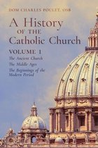 A History of the Catholic Church: Vol. 1