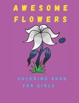Awesome Flowers Coloring Book For Girls